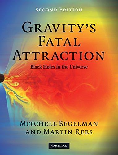 Gravity's Fatal Attraction: Black Holes in the Universe por Mitchell Begelman