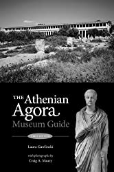The Athenian Agora: Museum Guide by Laura Gawlinski (2014-07-29)