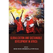 Globalization and Sustainable Development in Africa (Rochester Studies in African History and the Diaspora)