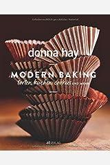 Modern Baking: Torten, Kuchen, Cookies und mehr Gebundene Ausgabe