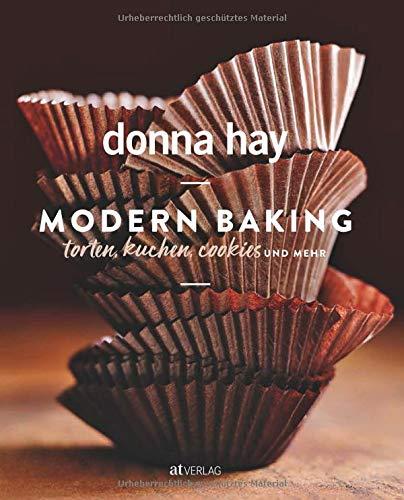 Modern Baking: Torten, Kuchen, Cookies und mehr