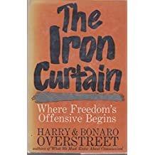 The Iron Curtain: Where Freedom's Offensive Begins