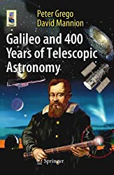 Galileo and 400 Years of Telescopic Astronomy (Astronomers' Universe)
