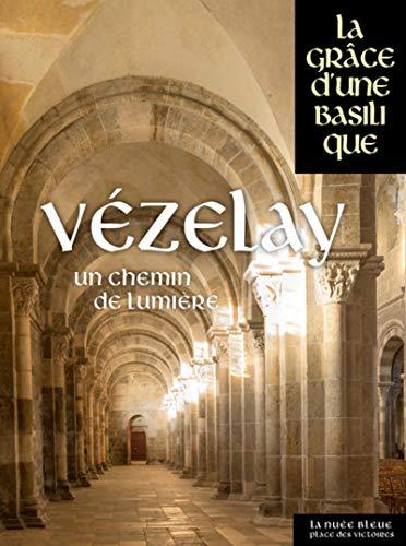 Vézelay - Un chemin de lumière par Collectif