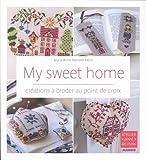 My sweet home : Créations à broder au point de croix