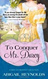 To Conquer Mr. Darcy (Second printing of Impulse & Initiative)
