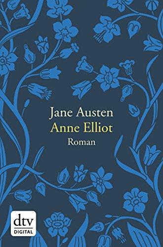 Anne Elliot oder die Kraft der Überredung: Roman