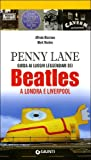 Penny Lane. Guida ai luoghi leggendari dei Beatles a Londra e Liverpool