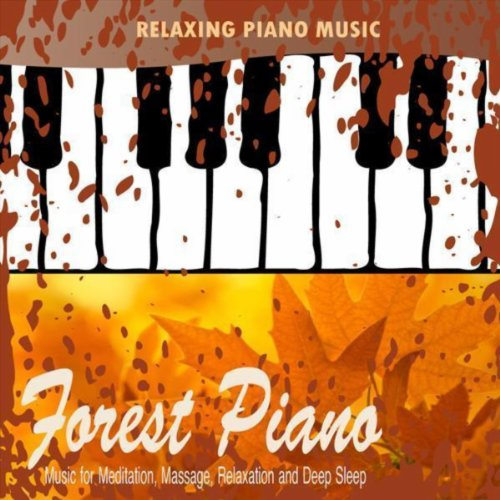 Forest Piano - Classical New Age Piano Music