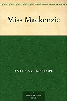 Miss Mackenzie (English Edition) par [Trollope, Anthony]