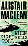 Cover of: When Eight Bells Toll | Alistair MacLean
