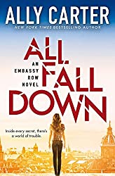All Fall Down (Embassy Row, Book 1) by Ally Carter (2015-12-22)