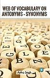 Web Of Vocabulary On Antonyms - Synonyms