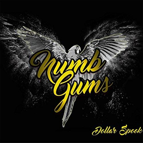 Numb Gums [Explicit] (Ein-dollar-gum)