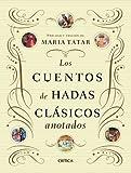 Los cuentos de hadas clásicos anotados: Prólogo y edición de Maria Tatar (Ares y Mares)