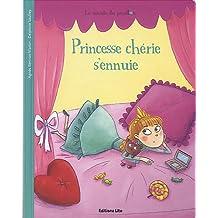 La minute du papillon : Princesse cherie s'ennuie - Dès 2 ans