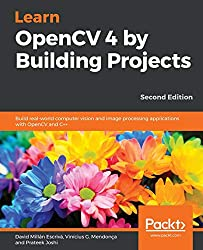 Learn OpenCV 4 by Building Projects: Build real-world computer vision and image processing applications with OpenCV and C++, 2nd Edition