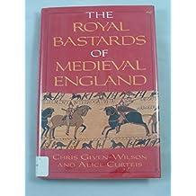 The Royal Bastards of Medieval England
