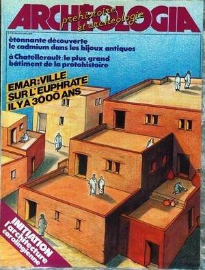 ARCHEOLOGIA N° 176 du 01-03-1983 DECOUVERTE - LE CADMIUM DANS LES BIJOUX ANTIQUES - A CHATELLERAULT - LE PLUS GRAND BATIMENT DE LA PROTOHISTOIRE - EMAR - VILLE SUR L'EUPHRATE IL Y A 3000 ANS - ARCHITECTURE CAROLINGIENNE