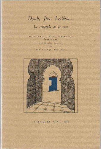 Dyab, Jha, La'âba le triomphe de la ruse: Contes marocains du Fonds Colin