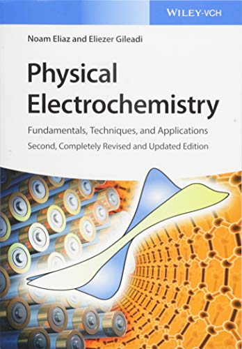 Physical Electrochemistry: Fundamentals, Techniques and Applications