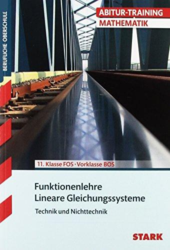 Preisvergleich Produktbild Abitur-Training FOS/BOS - Mathematik Funktionenlehre / Lineare Gleichungssysteme, Technik und NT: Funktionenlehre, Lineare Gleichungssysteme 11. Kl. FOS, Vorklasse BOS