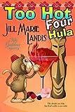 Too Hot Four Hula: 4 (The Tiki Goddess Mystery Series)