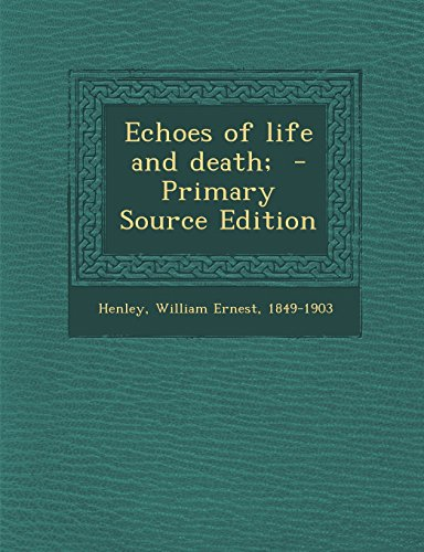 Echoes of life and death;  - Primary Source Edition