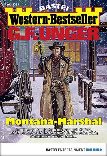 G. F. Unger Western-Bestseller 2391 - Western: Montana-Marshal