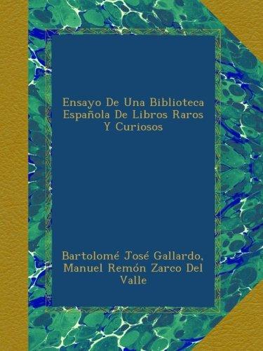 Ensayo De Una Biblioteca Española De Libros Raros Y Curiosos por Bartolomé José Gallardo