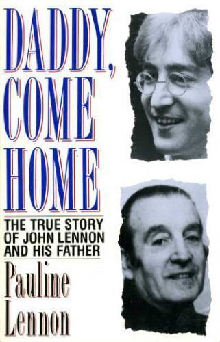 daddy-come-home-true-story-of-john-lennon-and-his-father-by-pauline-lennon-6-dec-1990-paperback