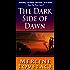 Dark Side of Dawn