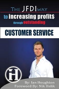 The JFDI Way To Increasing Profits Through Outstanding Customer Service (English Edition) von [Houghton, Ian]