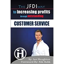 The JFDI Way To Increasing Profits Through Outstanding Customer Service (English Edition)