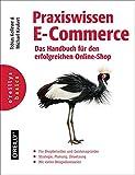 Praxiswissen E-Commerce - Das Handbuch für