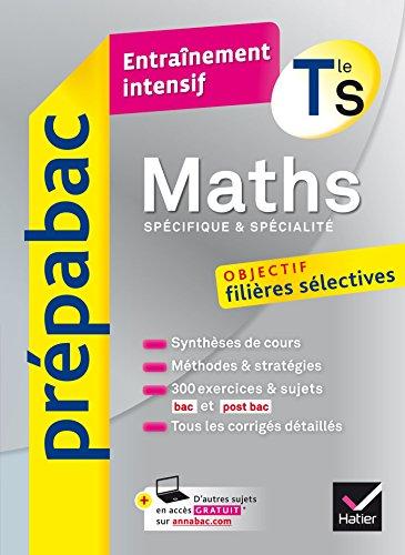 Maths Tle S (spécifique & spécialité) - Prépabac Entraînement intensif : objectif filières sélectives