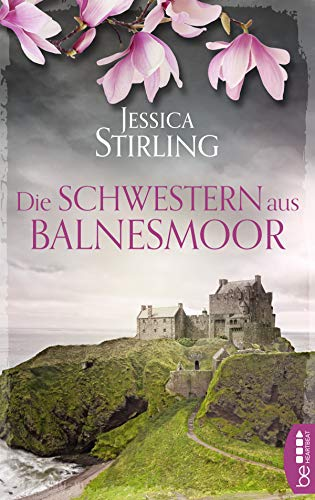 Die Schwestern aus Balnesmoor (Die Patterson-Schwestern 2)