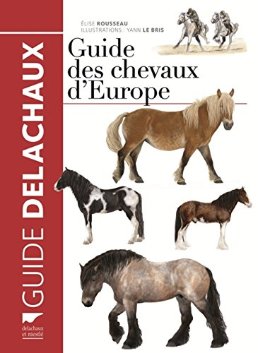 Guide des chevaux d'Europe par Élise Rousseau