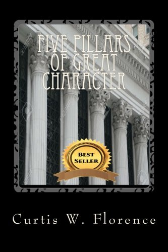 Five Pillars Of Great Character: Volume 1 (Character Development)