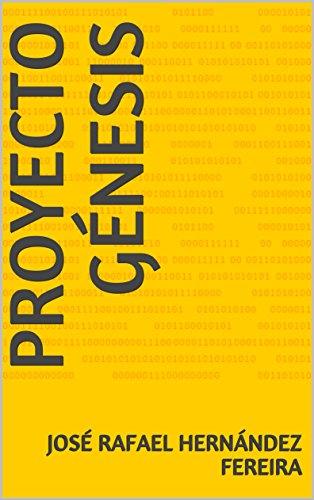 Proyecto Génesis por José Rafael Hernández Fereira