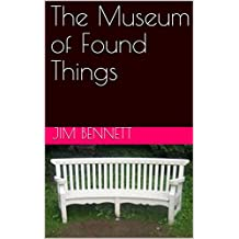 The Museum of Found Things