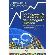 Historia de la población. Vol. I: Demografía urbana, migraciones y envejecimiento. Vol. II: Pensamiento demográfico, coyuntura y microanálisis de la Asociación de Demografía Histórica