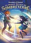 Le Monde Secret de Sombreterre, Tome 2 - Les gardiens