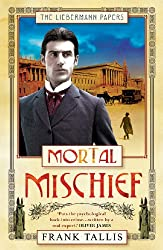 Mortal Mischief: (Liebermann Papers 1)
