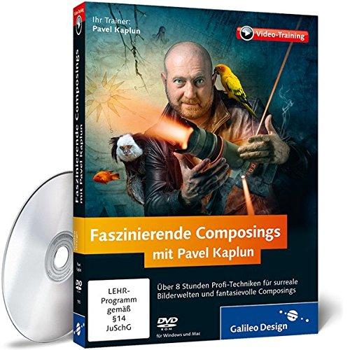 Faszinierende Composings mit Pavel Kaplun - Das Praxis-Training -