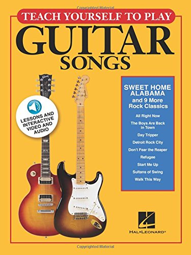 Teach Yourself to Play Guitar Songs: Sweet Home Alabama and 9 More Rock Classics