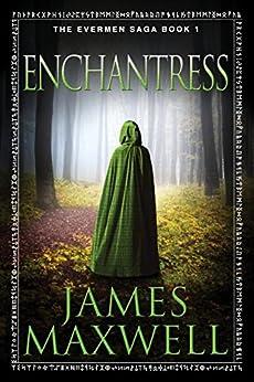 Enchantress (The Evermen Saga Book 1) by [Maxwell, James]