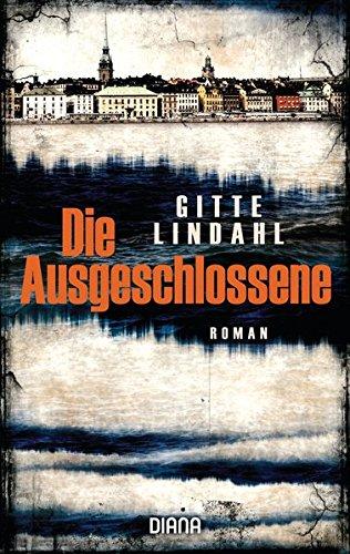 Lindahl, Gitte: Die Ausgeschlossene