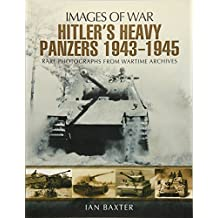 Hitler's Heavy Panzers 1943 -1945 (Images of War)