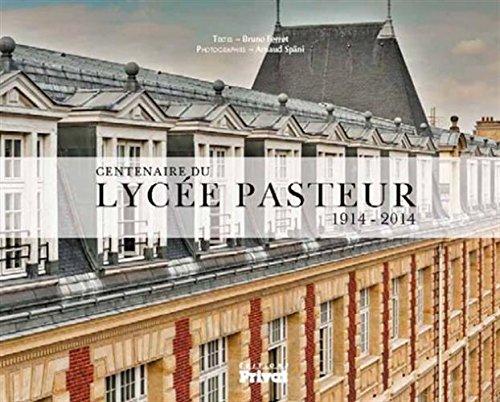 Lycée Pasteur : L'humanisme et l'excellence par Bruno Ferret